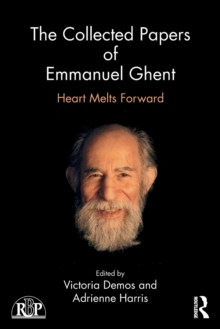 The Collected Papers of Emmanuel Ghent : Heart Melts Forward, Paperback Book