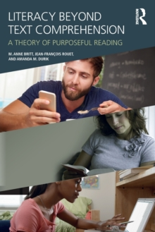 Literacy Beyond Text Comprehension : A Theory of Purposeful Reading, Paperback Book