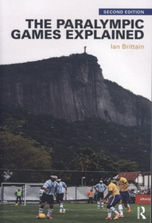 The Paralympic Games Explained : Second Edition, Paperback Book