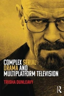 Complex Serial Drama and Multiplatform Television, Paperback Book