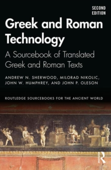 Greek and Roman Technology : A Sourcebook of Translated Greek and Roman Texts, Paperback / softback Book