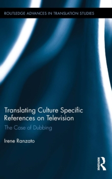 Translating Culture Specific References on Television : The Case of Dubbing, Hardback Book
