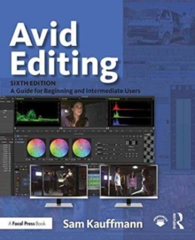 Avid Editing : A Guide for Beginning and Intermediate Users, Paperback Book