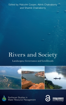 Rivers and Society : Landscapes, Governance and Livelihoods, Hardback Book