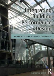 Integrating Building Performance with Design : An Architecture Student's Guidebook, Paperback / softback Book