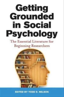 Getting Grounded in Social Psychology : The Essential Literature for Beginning Researchers, Paperback Book