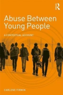 Abuse Between Young People : A Contextual Account, Paperback Book