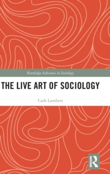 The Live Art of Sociology, Hardback Book