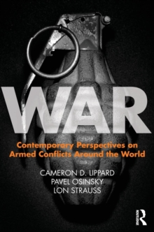 War : Contemporary Perspectives on Armed Conflicts around the World, Paperback Book