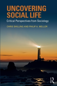 Uncovering Social Life : Critical Perspectives from Sociology, Paperback Book