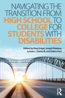 Navigating the Transition from High School to College for Students with Disabilities, Paperback / softback Book