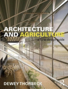 Architecture and Agriculture : A Rural Design Guide, Paperback / softback Book