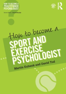 How to Become a Sport and Exercise Psychologist, Paperback Book
