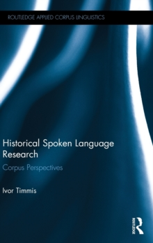Historical Spoken Language Research : Corpus Perspectives, Hardback Book