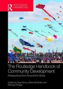 The Routledge Handbook of Community Development : Perspectives from Around the Globe, Hardback Book