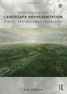 Strategies for Landscape Representation : Digital and Analogue Techniques, Paperback Book