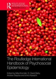 The Routledge International Handbook of Psychosocial Epidemiology, Hardback Book