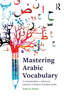 Mastering Arabic Vocabulary : For Intermediate to Advanced Learners of Modern Standard Arabic, Paperback / softback Book