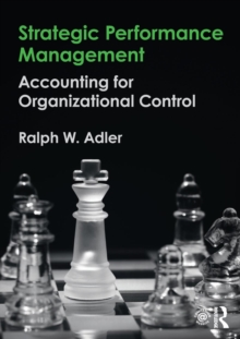 Strategic Performance Management : Accounting for Organizational Control, Paperback Book
