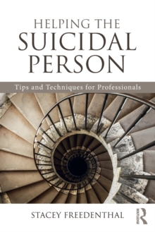Helping the Suicidal Person : Tips and Techniques for Professionals, Paperback Book