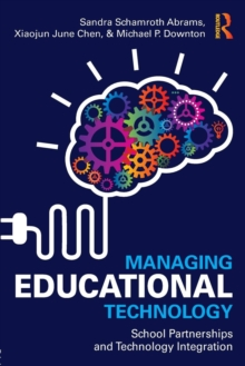 Managing Educational Technology : School Partnerships and Technology Integration, Paperback Book