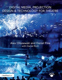 Digital Media, Projection Design, and Technology for Theatre, Paperback / softback Book