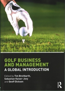 Golf Business and Management : A Global Introduction, Paperback Book