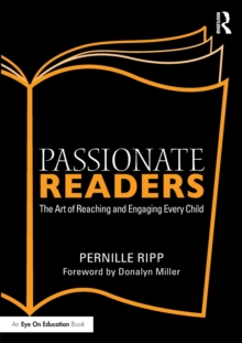 Passionate Readers : The Art of Reaching and Engaging Every Child, Paperback Book