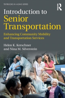 Introduction to Senior Transportation : Enhancing Community Mobility and Transportation Services, Paperback Book