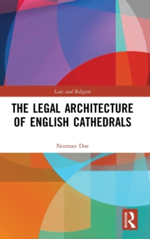 The Legal Architecture of English Cathedrals, Hardback Book
