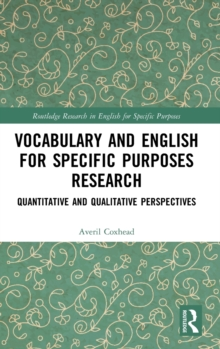 Vocabulary and English for Specific Purposes Research : Quantitative and Qualitative Perspectives, Hardback Book