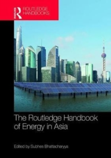 Routledge Handbook of Energy in Asia, Hardback Book