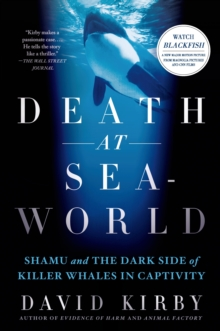 Death at Seaworld : Shamu and the Dark Side of Killer Whales in Captivity, Paperback Book