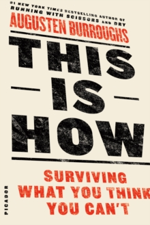 This is How : Surviving What You Think You Can't, Paperback Book
