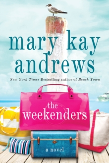 The Weekenders : A Novel, Paperback Book