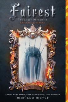 Fairest : The Lunar Chronicles: Levana's Story, Paperback / softback Book