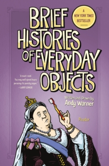 Brief Histories of Everyday Objects, Hardback Book