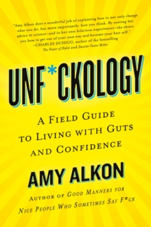 Unf*ckology : A Field Guide to Living with Guts and Confidence, Paperback Book