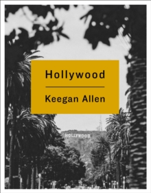 Hollywood : Photos and Stories from Foreverland, Hardback Book