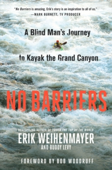 No Barriers : A Blind Man's Journey to Kayak the Grand Canyon, Hardback Book