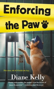 Enforcing the Paw : A Paw Enforcement Novel, Paperback Book