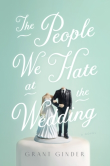 The People We Hate at the Wedding, Hardback Book