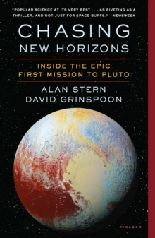 Chasing New Horizons : Inside the Epic First Mission to Pluto, Paperback / softback Book