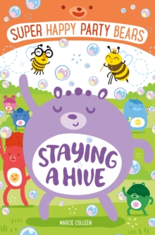 Staying a Hive : Super Happy Party Bears 3, Paperback Book