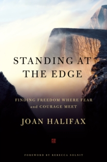 Standing at the Edge : Finding Freedom Where Fear and Courage Meet, Hardback Book