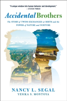 Accidental Brothers : The Story of Twins Exchanged at Birth and the Power of Nature and Nurture, Hardback Book
