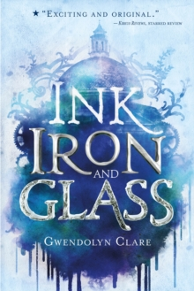 Ink, Iron, and Glass, Hardback Book