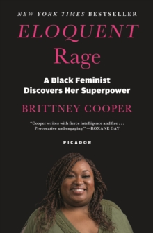 Eloquent Rage : A Black Feminist Discovers Her Superpower, Paperback / softback Book