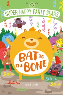 Super Happy Party Bears : Bat to the Bone, Paperback Book