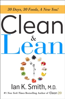Clean & Lean : 30 Days, 30 Foods, a New You!, Hardback Book